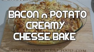 Bacon & Potato Creamy Cheese Bake Recipe - Crock Pot Scalloped