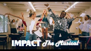 "IMPACT: The Musical! (""What If"")"