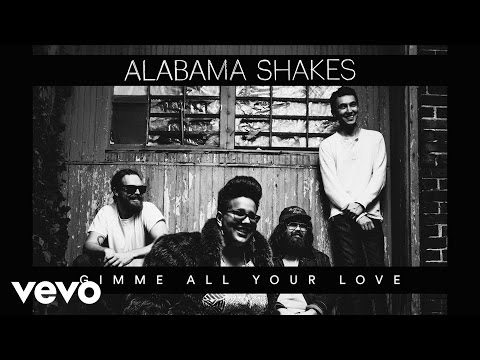 Alabama Shakes - Gimme All Your Love (Official Audio)