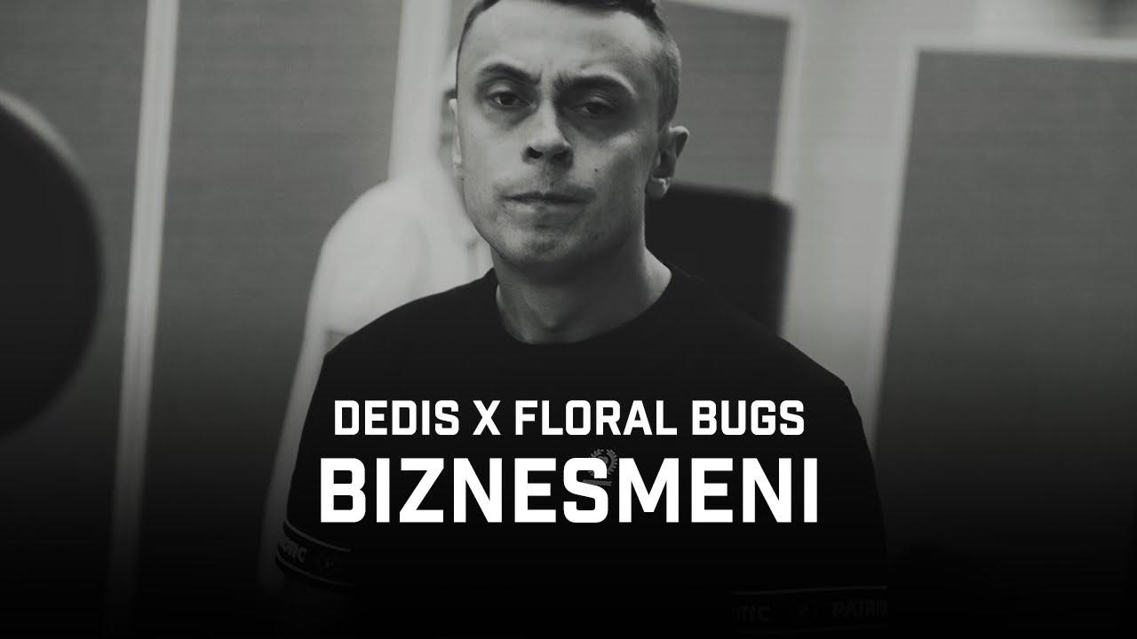 Dedis ft. Floral Bugs - Biznesmeni