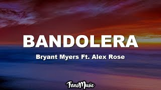 Bandolera (Letra/Lyrics) - Bryant Myers Ft. Alex Rose