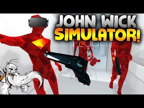 "SuperHOT VR Gameplay - ""JOHN WICK VR SIMULATOR!!!"" Oculus Virtual Reality Let's Play"