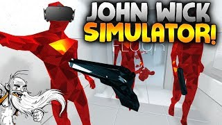"SuperHOT VR Gameplay - ""JOHN WICK VR SIMULATOR!!!"" Oculus Virtual Reality Let"
