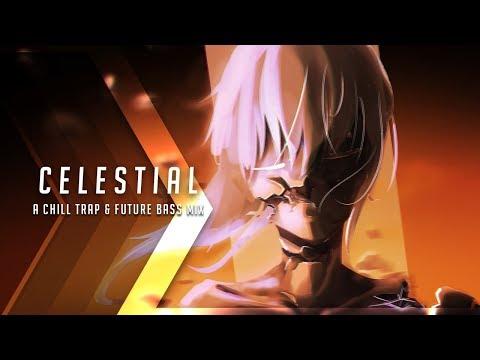 Celestial  A Chill Trap & Future Bass Mix