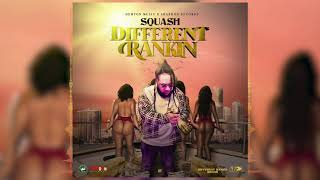 Squash - Different Rankin' | Different Rankin' Riddim | Official Audio