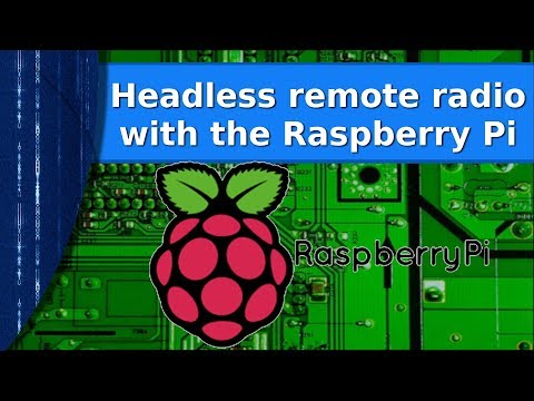 Ham Radio - Remote radio with a headless Raspberry PI - YouTube