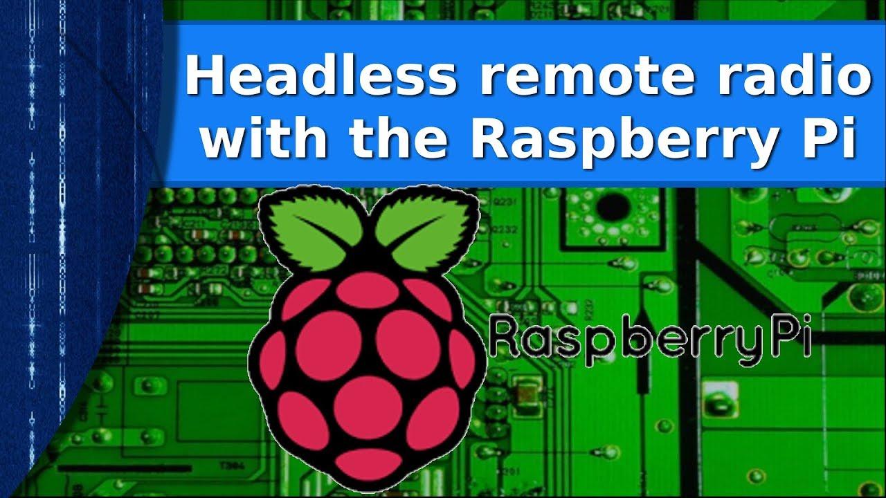Ham Radio – Remote radio with a headless Raspberry PI