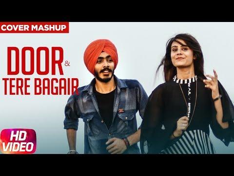 Jaskaran Singh Door / Tere Bagair  Cover Mashup -Latest Punjabi Song 2017 -  Speed Records