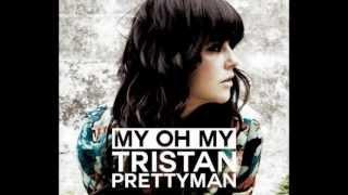 My Oh My By Tristan Prettyman