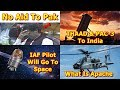Defence Update 12th May 2019, Aid To Pak, THAAD, IAC-2, Gaganyaan, Make In India, RISAT-, Apache