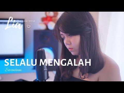 Seventeen Selalu Mengalah Lia Magdalena Live Cover