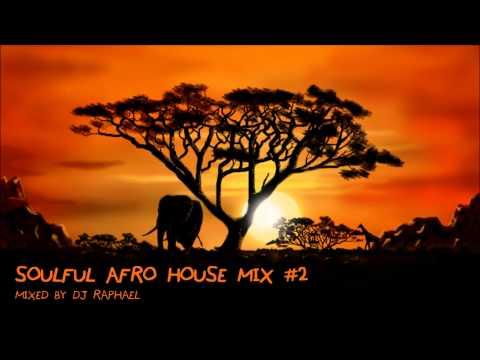 SOULFUL AFRO HOUSE MIX #2