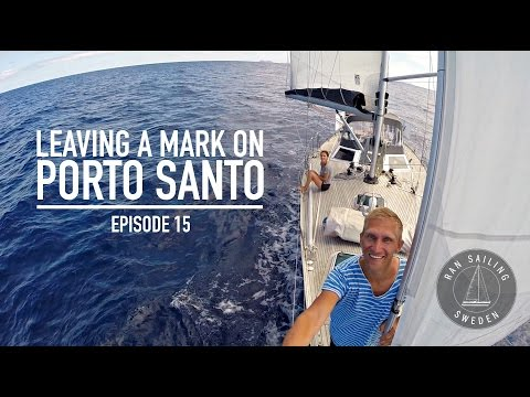 Leaving a mark on Porto Santo - Ep. 15 RAN Sailing
