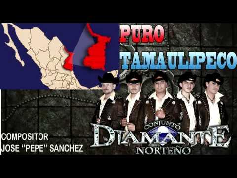 Puro Tamaulipeco''  Conjunto Diamante Norteno 2013