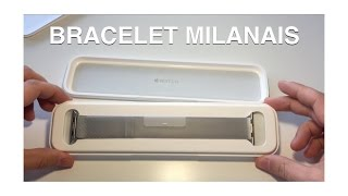 Présentation du bracelet Milanais - Apple Watch
