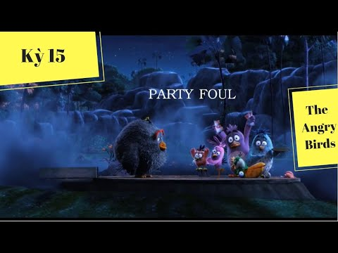[HỌC IDIOM QUA PHIM] - Party Foul (The Angry Birds)
