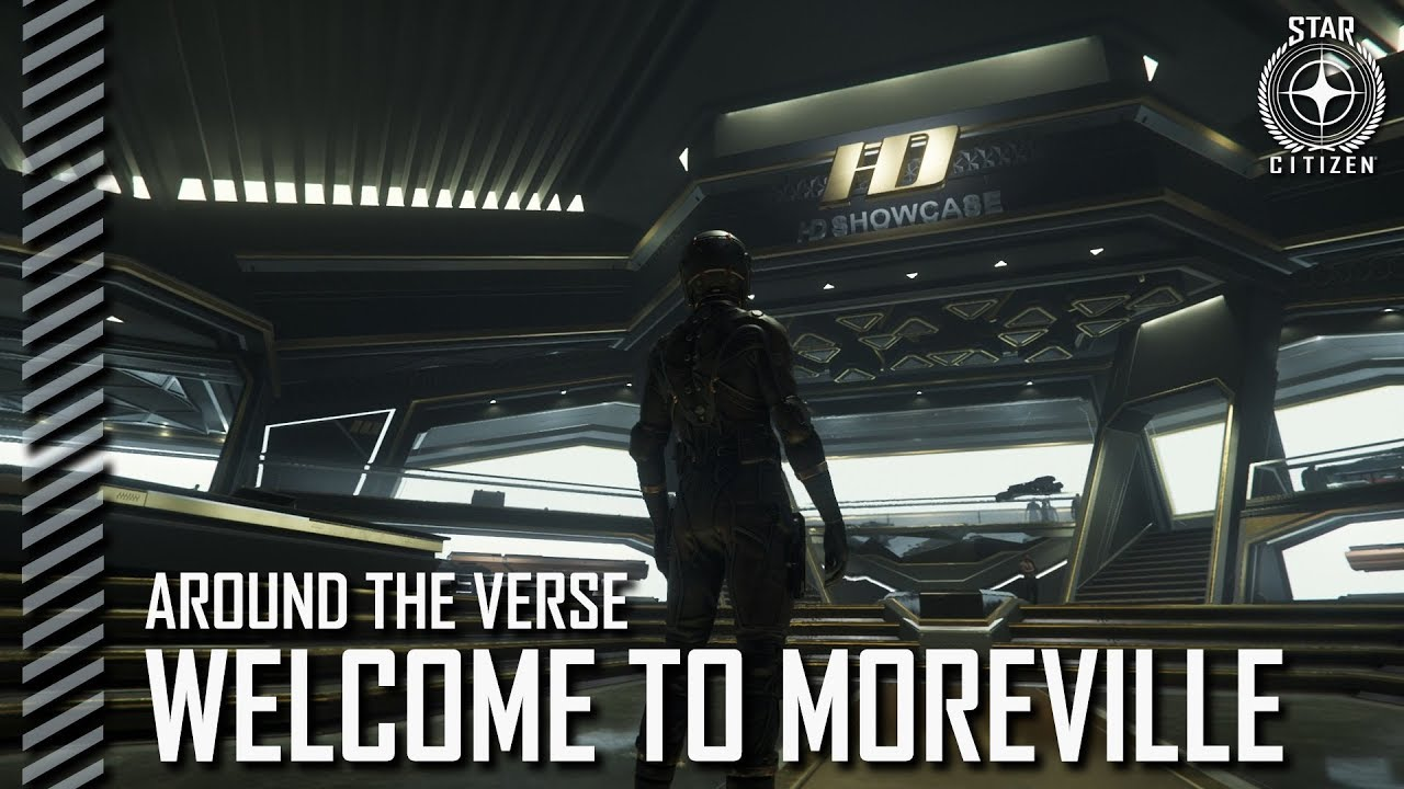 Star Citizen: Around the Verse - Welcome to Moreville