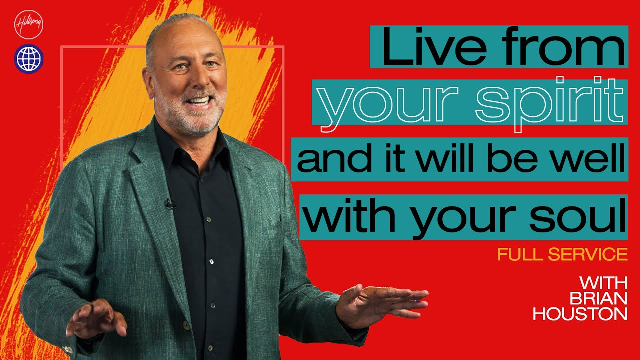 Live From Your Spirit And It Will Be Well With Your Soul | Brian Houston | Hillsong Church Online