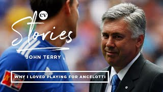 John Terry on what he loves about Carlo Ancelotti's management style