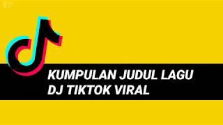 Download JUDUL LAGU DJ TIK TOK VIRAL TERBARU