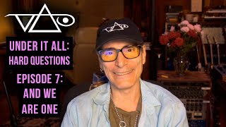 """Steve Vai """"Under It All: EP7 - And We Are One"""""""