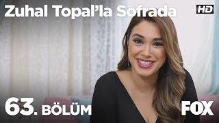 Zuhal Topal'la Sofrada 63. Bölüm