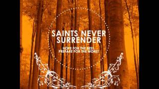 Watch Saints Never Surrender Where I Want To Be video