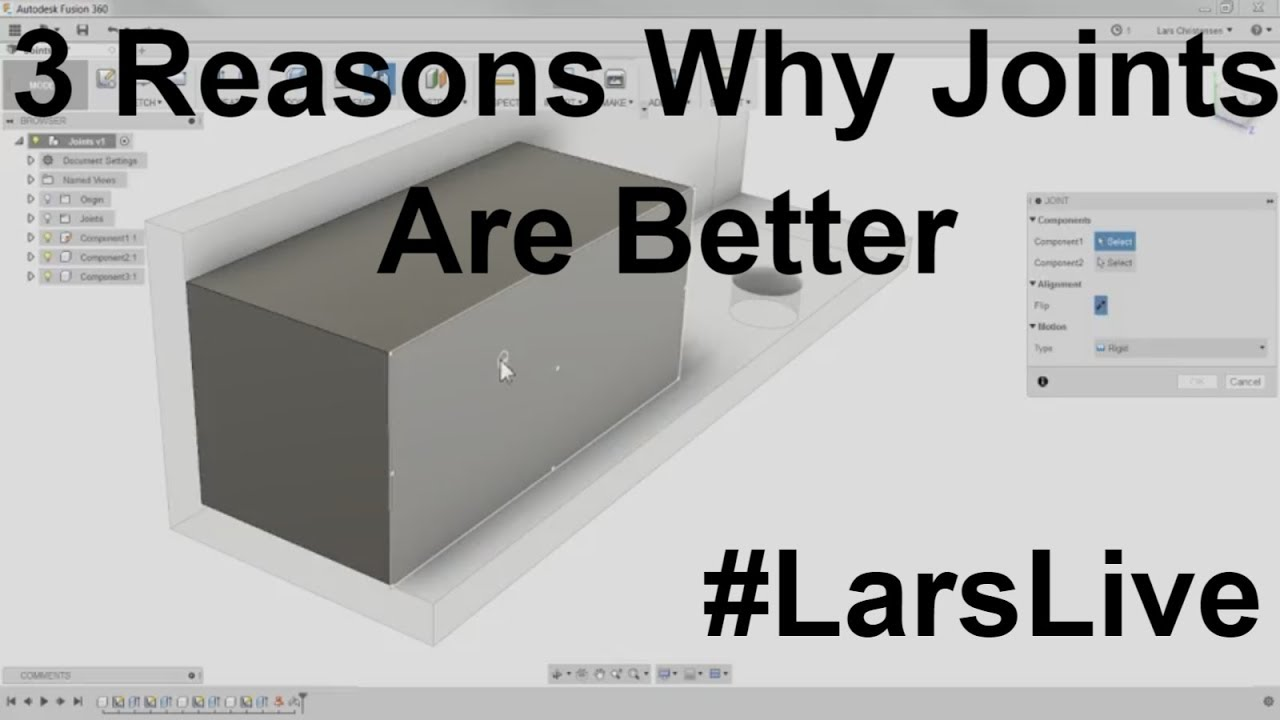 Fusion 360 - 3 Reasons Joints Are Better - #LarsLive 73..