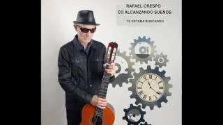 Rafael Crespo - Te Estaba Buscando.