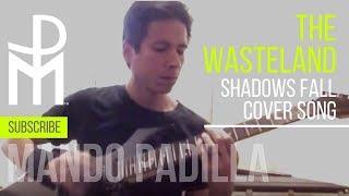 """Mando Padilla - """"The Wasteland"""" Shadows Fall Cover"""