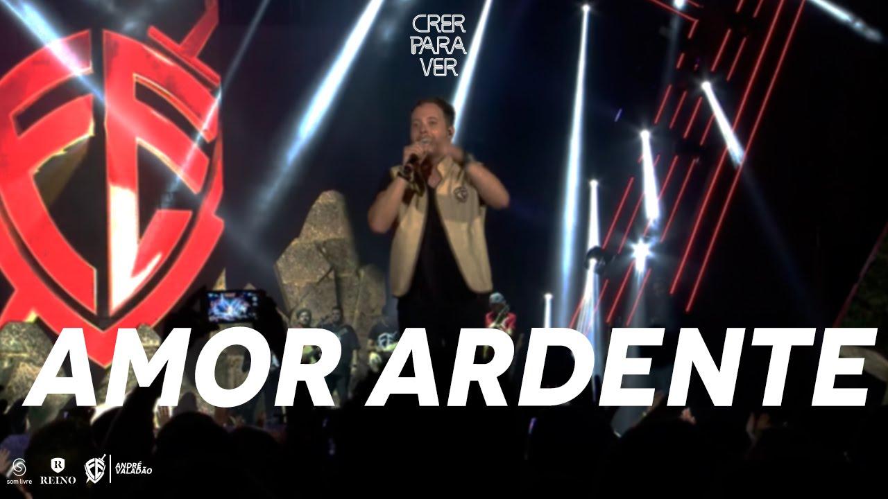 Andre Valadao Amor Ardente Dvd Crer Para Ver Youtube