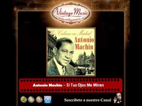 Antonio Machín – Si Tus Ojos Me Miran (Perlas Cubanas)