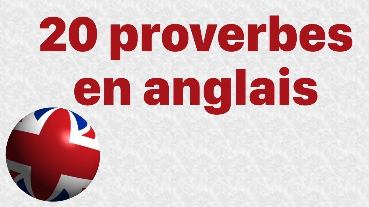 Apprendre L Anglais 20 Proverbes En Anglais Francais Youtube