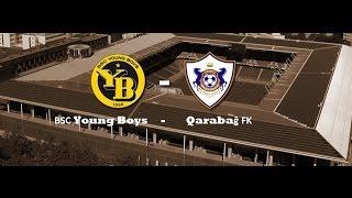BSC Young Boys 0-1 Qarabağ FK (geniş icmal)