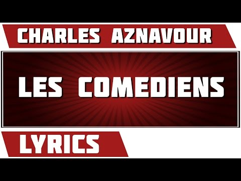 Les Comediens - Charles Aznavour - paroles