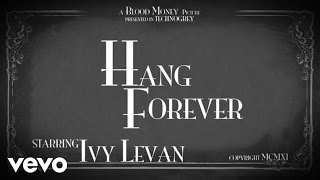 Watch Ivy Levan Hang Forever video