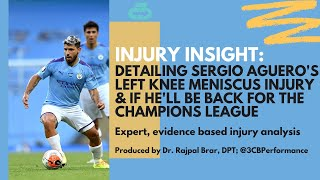 Sergio aguero injury - left knee meniscus   fit for champions league? expert insight dr. raj, dpt explains manchester city and argentinean striker...