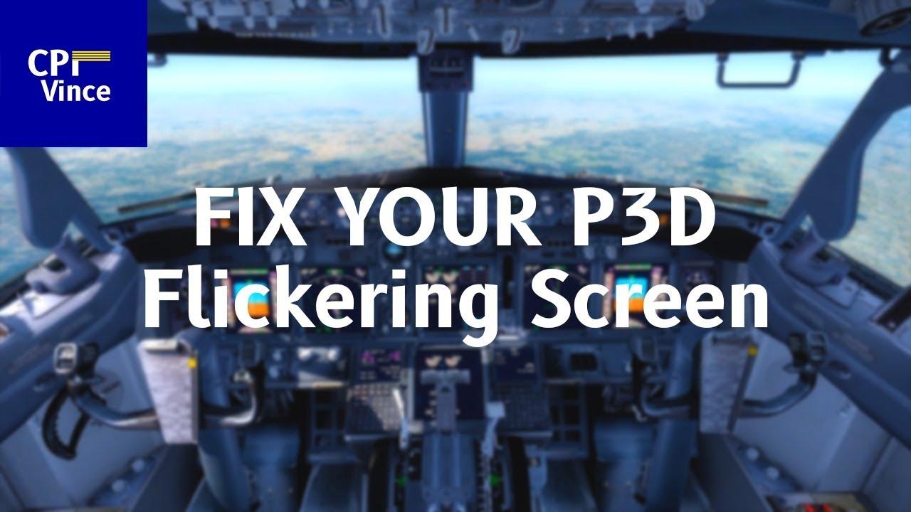 Prepar3D V4 5 | Fix Flickering Black Screen
