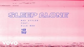 Max Styler - Sleep Alone (Official Audio) ft. Ella Boh