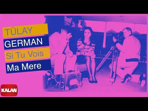 Tülay German - Si Tu Vois Ma Mere [ Sound Of Love © 2007 Kalan Müzik ]