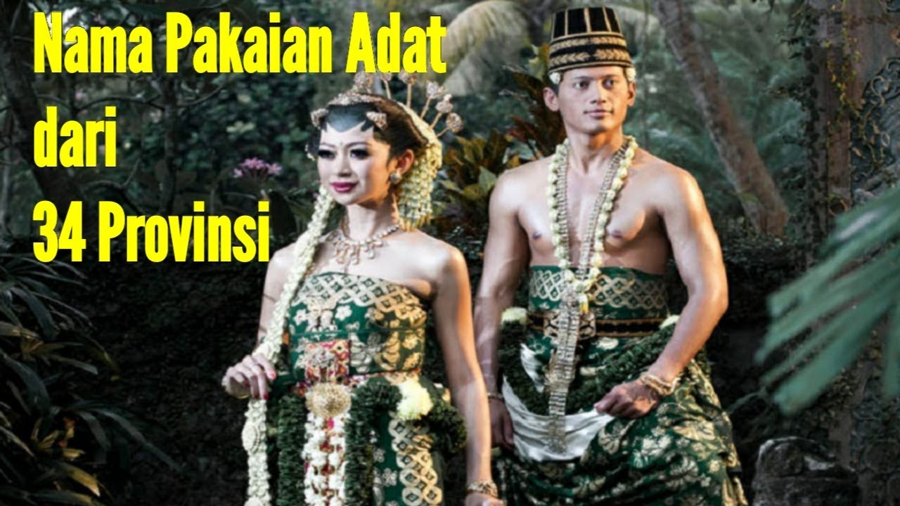 Nama Pakaian Adat 34 Provinsi Di Indonesia