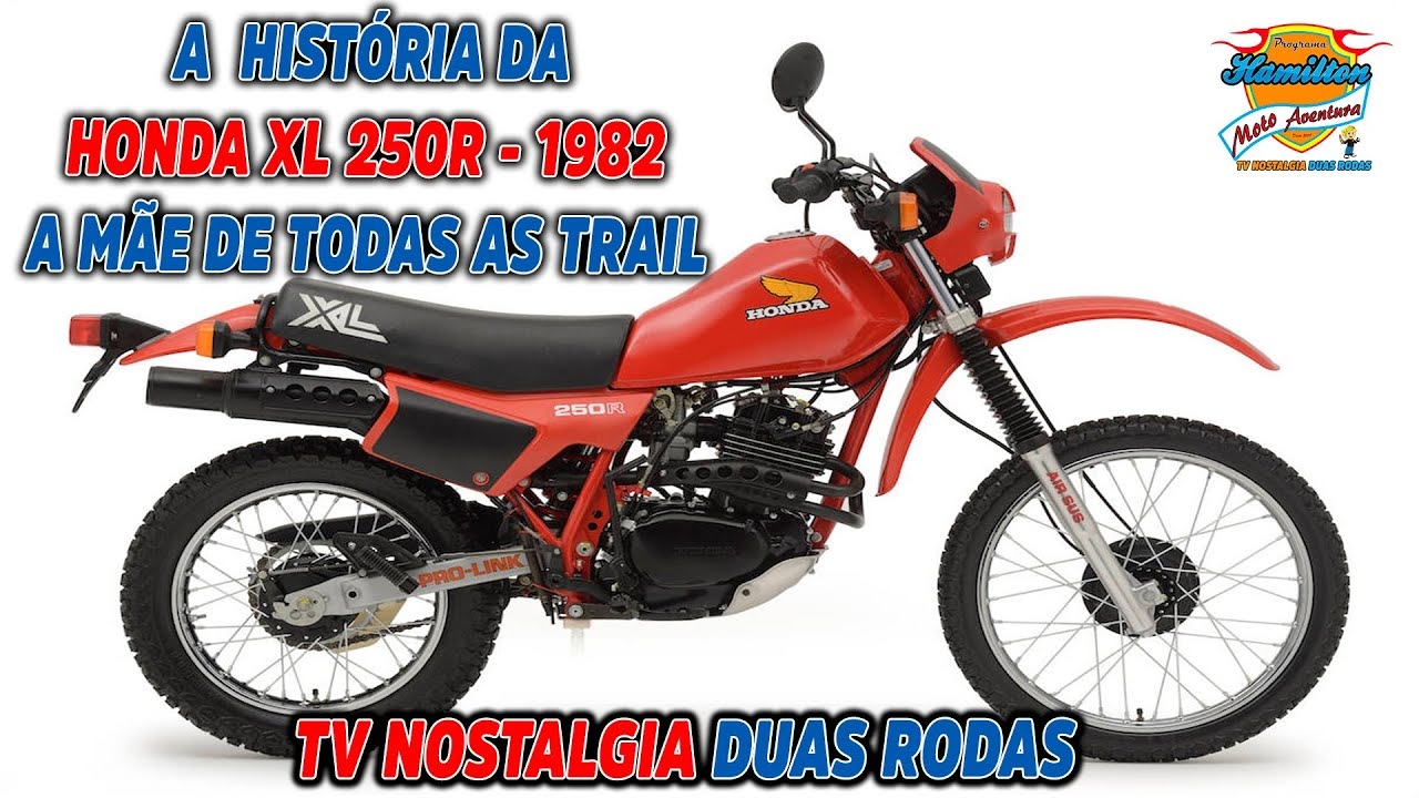 Honda XL 250R - 1982 - A mãe de todas as Trail - TV Nostalgia Duas Rodas - Ep. 12