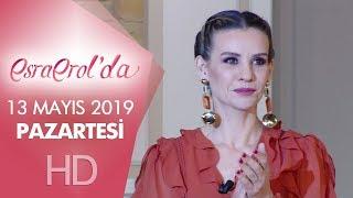 Esra Erol'da 13 Mayıs 2019 | Pazartesi