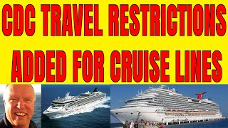 CDC ISSUES NEW TRAVEL RESTRICTIONS FOR CRUISE LINE PASSENGERS IN USA
