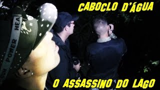 CABOCLO D'ÁGUA #O ASSASSINO DO LAGO👹