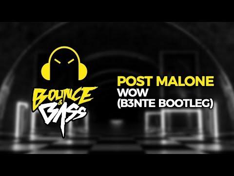 Post Malone - WOW (B3nte Bootleg) [Premiere] Mp3