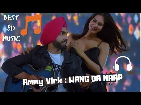 Wang Da Naap Ammy Virk  8d Audio Panjabi Movie Muklawa  New Punjabi Song 2019  Use-headphones