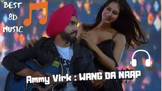 WANG DA NAAP Ammy Virk 8D AUDIO Panjabi Movie Muklawa New Punjabi Song 2019 USE HEADPHONES