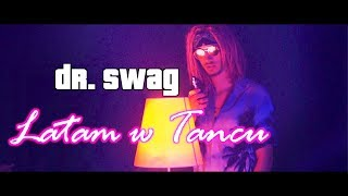 Dr. SWAG - LATAM W TAŃCU (Official Music Video)