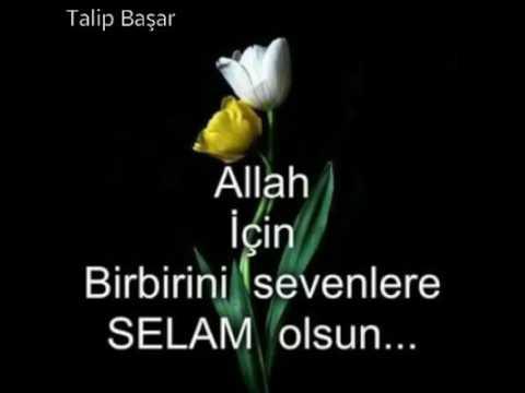 Allah Icin Birbirlerini Sevenlere Selam Olsun
